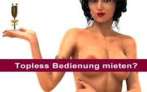 Eine Topless Bedienung mieten?